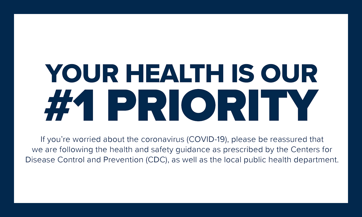 Covid - Your health is our #1 priority